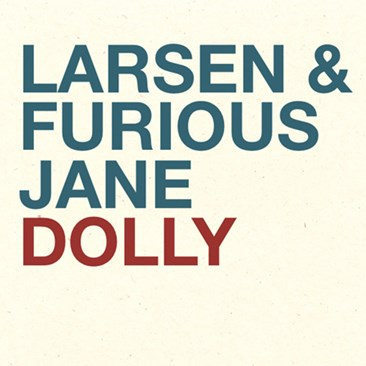 Larsen and Furious Jane Dolly
